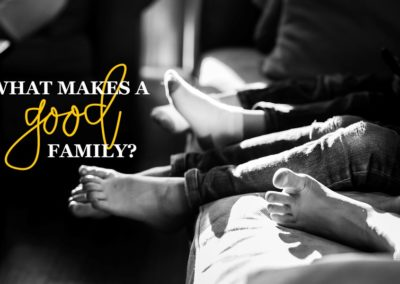 What Makes a Good Family?