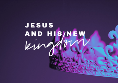 Jesus & His New Kingdom