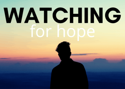 Watching for Hope